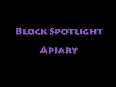 Block Spotlight – Apiary