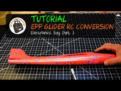 Tutorial Part 3 - Glider EPP 48cm RC Conversion - Electronics Bay