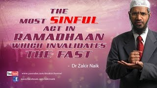 02 The most sinful act in Ramadhaan which invalidates the fast by Dr Zakir Naik