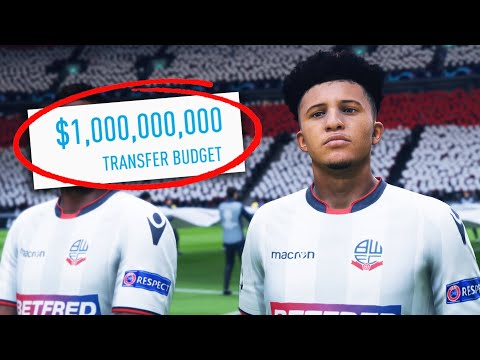 I Gave BOLTON WANDERERS 1 BILLION DOLLARS!!! FIFA 19 Career Mode