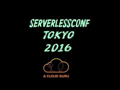 ServerlessConf Tokyo 2016