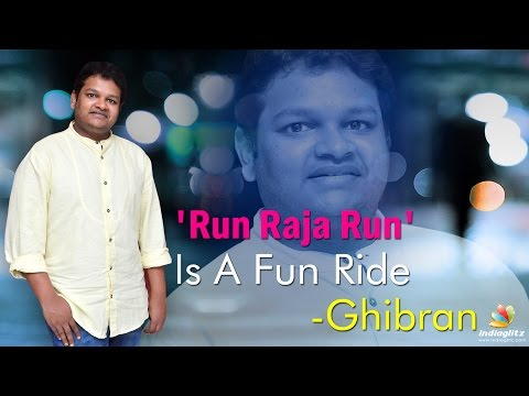 Run Raja Run Is A Fun Ride : Ghibran