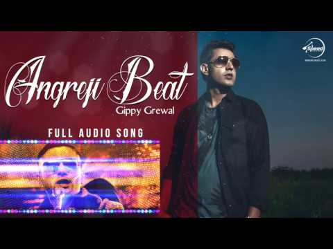 Angreji Beat (Full Audio Song) | Gippy Grewal | Pu