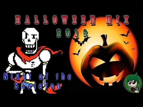 Halloween Mix 2016 - Night of the Skeleton [Bonetrousle, Spooky Scary Skeletons +]