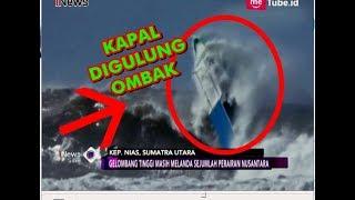 Video DASYAT!! Ombak 8 Meter Ngamuk dan Telan Kapal Nelayan di Nias, Sumut - iNews Sore 28/07 MP3, 3GP, MP4, WEBM, AVI, FLV Februari 2019
