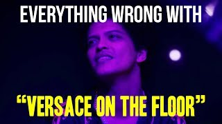 """Everything Wrong With Bruno Mars - """"Versace on the Floor"""""""