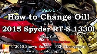 10. How to Change Oil on a 2015 Spyder RT-S 1330! (Pt.1/2) | ShopTalk