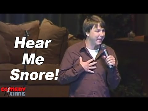 Hear Me Snore! - Comedy Time