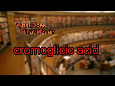 What does cromoglicic acid mean?
