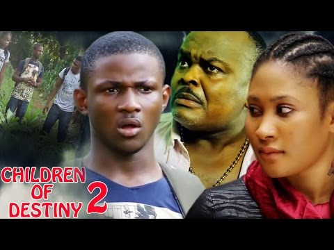 Children Of Destiny  2  - 2017 Latest Nigerian Nollywood Movie