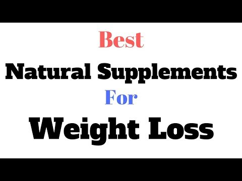 Weight loss pills - Best Natural Supplements For Weight Loss