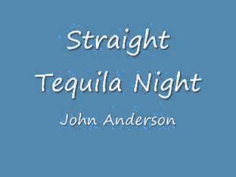 Straight Tequila Night John Anderson