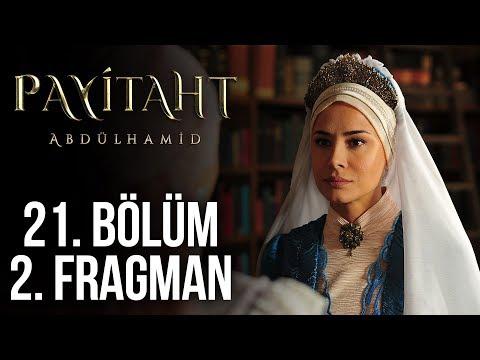 Payitaht Abdülhamid 21. Bölüm 2. Fragmanı