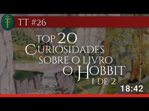 TT #26 - TOP 20 Curiosidades do LIVRO O Hobbit - Parte 01 de 02