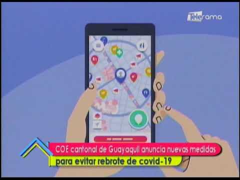 COE cantonal de Guayaquil anuncia nuevas medidas para evitar rebrote de covid-19