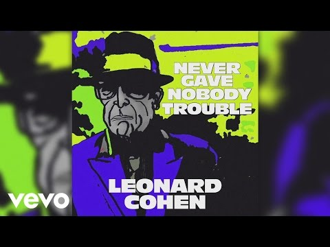 Tekst piosenki Leonard Cohen - Never gave nobody trouble po polsku