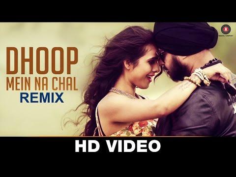 Dhoop Mein Na Chal Club Mix - Music Video   Ramji