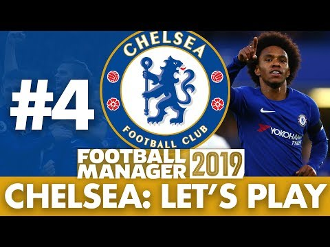 CHELSEA FM19 BETA | Part 4 | LOOKING GOOD | Football Manager 2019