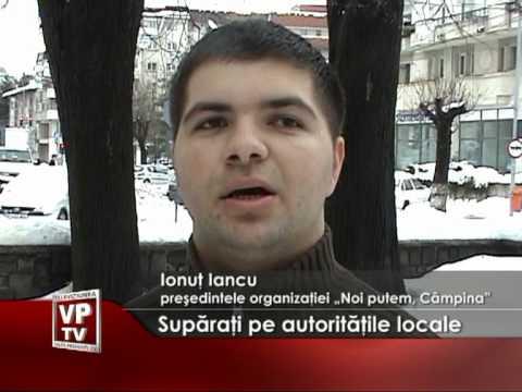 Supăraţi pe autorităţile locale