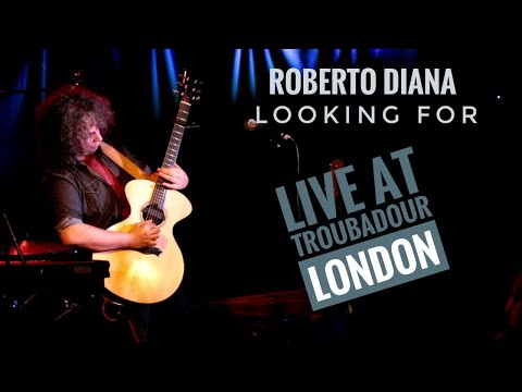 Roberto Diana -  Looking for - Live at The Troubadour (London)