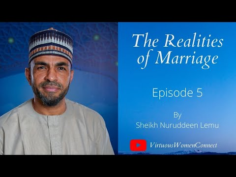 The Realities of Marriage//Episode 5 Season 1 By Sheikh Nuruddeen Lemu