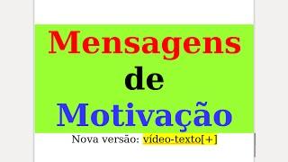 Frases de superação - PCJ; Video-texto+; Mensagens; MENSAGENS e FRASES de MOTIVAÇÃO