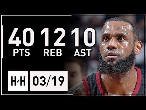 LeBron James Triple-Double Full Highlights vs Bucks (2018.03.19) - 40 Pts, 12 Reb, 10 Ast, BEAST!