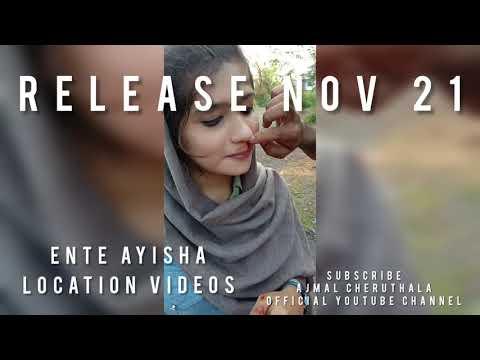 ENTE AYISHA   HURUMI ALBUM   LOCATION VIDEOS   KUDHA SHAHUL   AJMAL CHERUTHALA   UNAIS RAHMAN SONGS