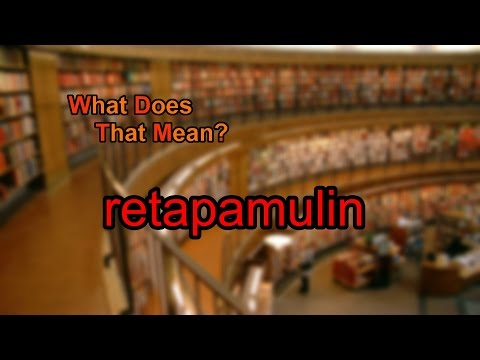 What does retapamulin mean?