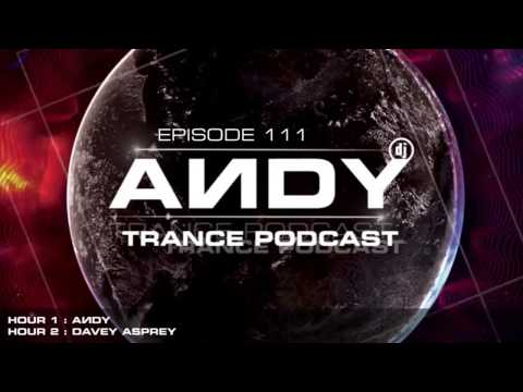ANDY's Trance Podcast Episode 111 / Guest Mix : Davey Asprey (11.01.2017)