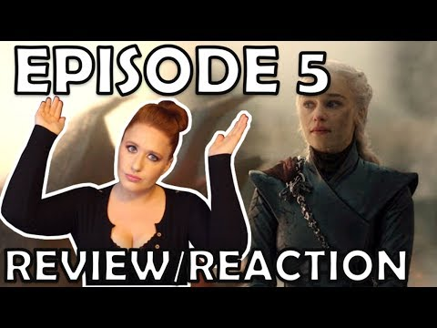 Episode 5 Reaction/Review: Game of Thrones Season 8