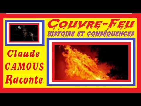 Le Couvre-Feu : « Claude Camous Raconte »  son histoire et ses conséquences …