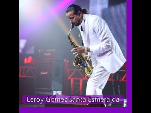 LEROY GOMEZ   SANTA ESMERALDA