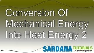 Conversion Of Mechanical Energy into Heat Energy 2