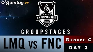World Championship 2014 - Groupstages - Groupe C - LMQ vs FNC