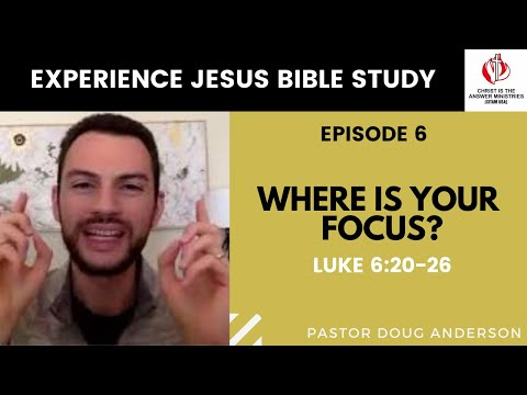 Where Is Your Focus? - Ep. 07 // Luke 6:20-26