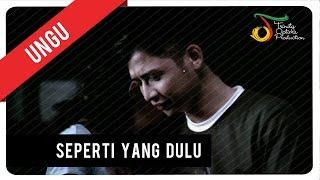 Video UNGU - Seperti Yang Dulu | Official Video Clip MP3, 3GP, MP4, WEBM, AVI, FLV November 2018