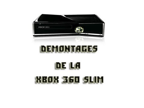 comment demonter xbox 360 s