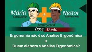 Ergonomia não é só Análise Ergonômica - Quem elabora Análise Ergonômica?