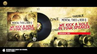 Mental Theo & Rob Q - We Kick A Hole In Your Speaker videoklipp