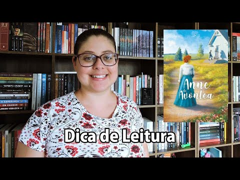 Anne With an E: #Livro 2   Anne de Avonlea  Entre Histórias