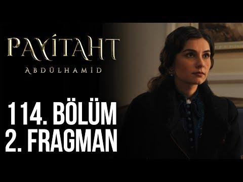 Payitaht Abdülhamid 114. Bölüm 2. Fragmanı