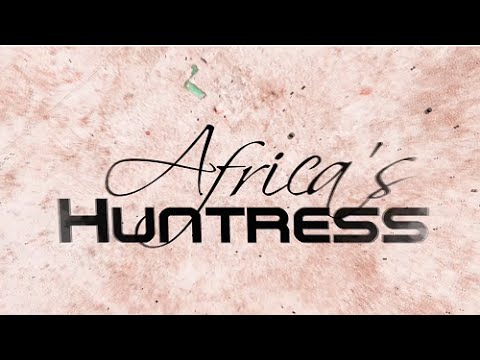 Africa's Huntress Episode 12