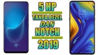 Download Video 5 HP TANPA BAZEL DAN NOTCH TAHUN 2019 || HP masa depankah? MP3 3GP MP4