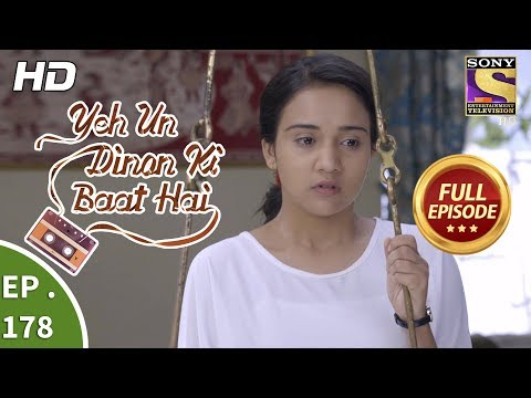 Yeh Un Dinon Ki Baat Hai - Ep 178 - Full Episode - 10th May, 2018