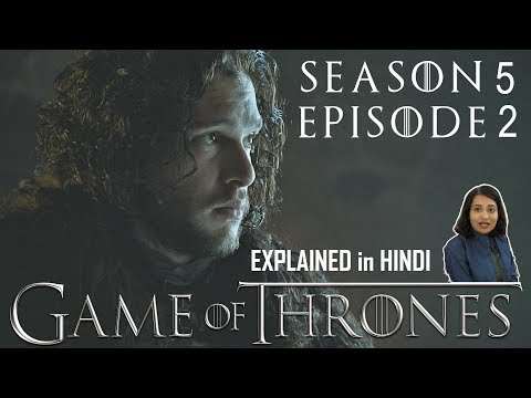 Game of Thrones Season 5 Episode 2 Explained in Hindi