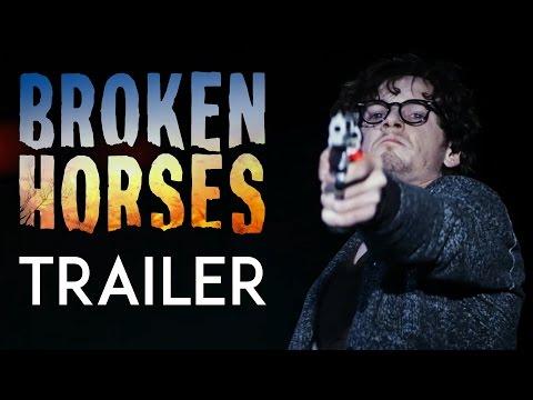 Broken Horses (International Trailer)