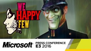 "Developed by Compulsion Games, ""We Happy Few"" is coming to Windows 10 and Xbox One this summer. Watch Microsoft's full press conference: https://www.youtube...."