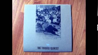 The Trigger Quintet - s/t 7'' (full)