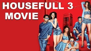 Nonton Housefull 3 Movie 2016   Akshay Kumar   Riteish Deshmukh   Abhishek Bachchan   Promotional Video Film Subtitle Indonesia Streaming Movie Download